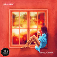 Your Call — Faruk Sabanci feat. Mingue