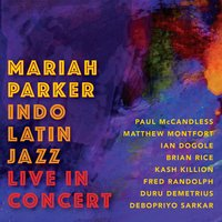 Indo Latin Jazz Live in Concert — Paul McCandless, Mariah Parker
