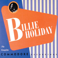 The Complete Commodore Recordings — Billie Holiday