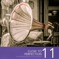 Close To Perfection, Vol. 11 — сборник