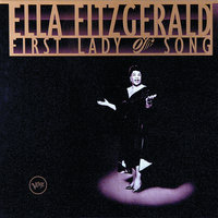 Ella Fitzgerald - First Lady Of Song — Ella Fitzgerald