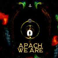 We Are — Apach