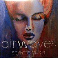 Airwaves Spectacular — Airwaves Spectacular