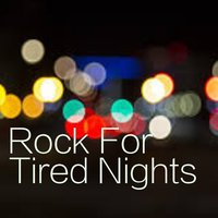Rock For Tired Nights — сборник