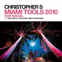Miami Tools - Spring Edition 2010 — Mike Candys, Christopher S, Manuel, Christopher S & Mike Candys feat. Manuel