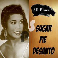 All Blues, Sugar Pie Desanto — Sugar Pie DeSanto