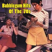 Bubblegum Hits Of The '70s — сборник