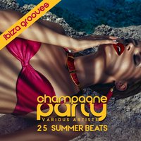 Champagne Party - Ibiza Grooves (25 Summer Beats) — сборник