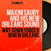 Way Down Yonder in New Orleans — Peanuts Holland, Maxim Saury and His New Orleans Sound