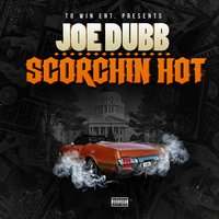Scorchin Hot — Joe Dubb