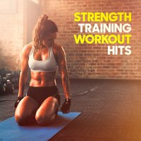 Strength Training Workout Hits — Training Music, Workout Remix Factory, Running Music Workout, Power Music Workout