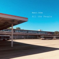 All the People — Basil Dibs