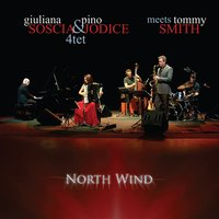 North Wind — Tommy Smith, Giuliana Soscia & Pino Jodice Quartet