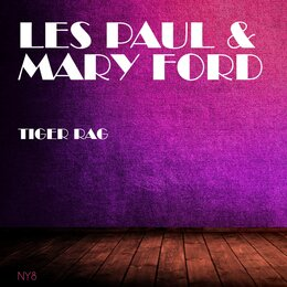Tiger Rag — Les Paul & Mary Ford
