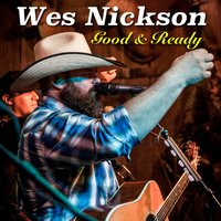 Good and Ready — Wes Nickson