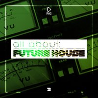 All About: Future House, Vol. 2 — сборник