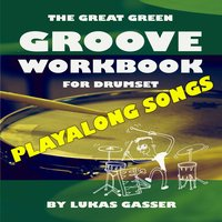 Playalong Songs - The Great Green Groove Workbook — Lukas Gasser