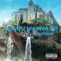 What I Wanna Do — Cst Dizzy