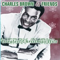 Greatest Christmas Hits — Charles Brown and Friends