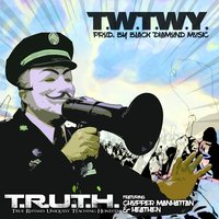 T.W.T.W.Y.T.T — True Rhymes Uniquely Teaching Honesty, Chopper Manhattan, HEVTHEN