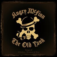 Songs of Whiskey, Women & War — Angry McFinn & the Old Yank