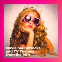 Movie Soundtracks and TV Themes from the 90's — саундтрек, Best Movie Soundtracks