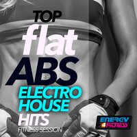 Top Flat ABS Electro House Hits Fitness Session — сборник