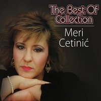 The Best Of Collection — Meri Cetinic