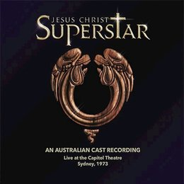 Jesus Christ Superstar (An Australian Cast Recording) — Andrew Lloyd Webber, Tim Rice, Andrew Lloyd Webber, Tim Rice