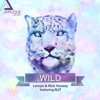 Wild — Nick Hussey, Lempo, Lempo & Nick Hussey feat. BJT, BJT