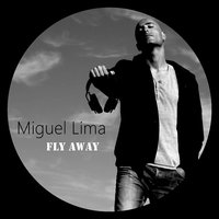 Fly Away — Miguel Lima