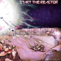Start the Reactor — Noah Young
