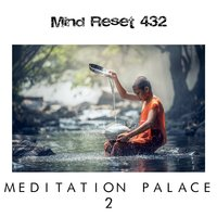 Meditation Palace 2 — Mind Reset 432
