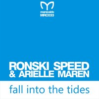 Fall into the Tides — Ronski Speed, Arielle Maren, Ariella Maren