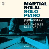 Solo Piano: Unreleased 1966 Los Angeles Session. Volume 2 — Martial Solal
