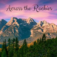 Across the Rockies — Meditation Music Zone