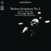 Brahms: Symphony No. 3, Op. 90 & Haydn Variations, Op. 56a — George Szell