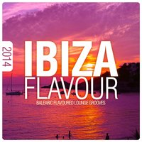 Ibiza Flavour 2014 - Balearic Flavoured Lounge Grooves — сборник