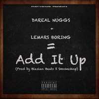 Add It Up — Dareal Nuggs, Lemars Boring