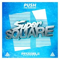 Push: The Remixes — Super Square