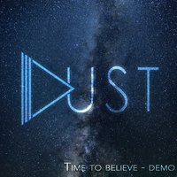 Time to Believe — Dust