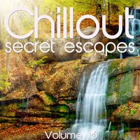 Chillout: Secret Escapes, Vol. 16 — сборник