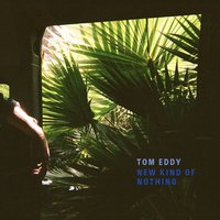 New Kind of Nothing — Tom Eddy