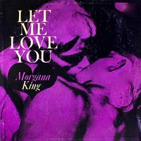 Let Me Love You — Morgana King