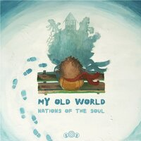 My Old World — Nations of the Soul