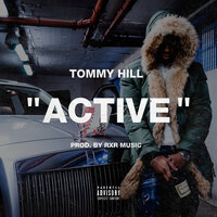 Active — Tommy Hill