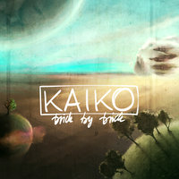 Brick by Brick — Kaiko
