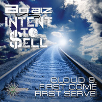 Cloud 9, First Come First Served — Bo Biz, Intent to Sell