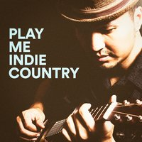Play Me Indie Country — сборник