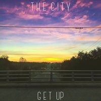 Get Up — The City
